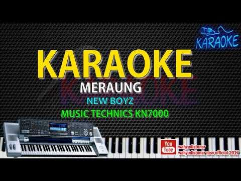Karaoke Meraung - NEW BOYZ - Music Style Technics KN7000 HD Quality Video Lirik Tanpa Vocal 2018