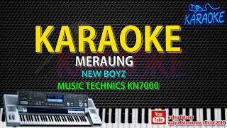 Karaoke Meraung NEW BOYZ - Music Style Technics KN7000 HD Quality Lirik Tanpa Vocal 2018.mp3