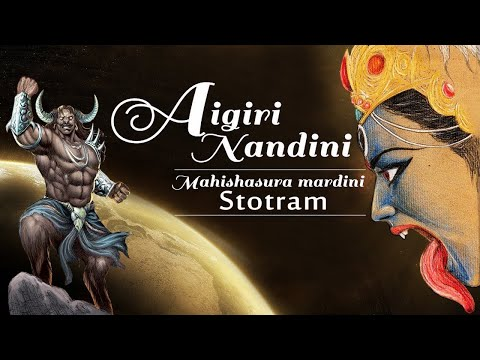 AIGIRI NANDINI ( THE POWER OF ADI SHAKTI ) MAHISHASURA MARDINI STOTRA - Full HD - 2018