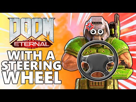 Can You Beat Doom Eternal With a Steering Wheel? |