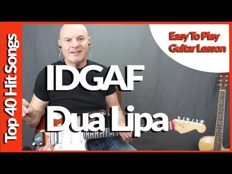 How To Play IDGAF By Dua Lipa - Guitar Lesson Tutorial