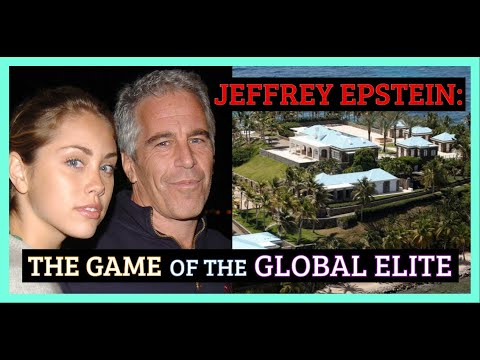 Jeffrey Epstein: The Game of the Global Elite