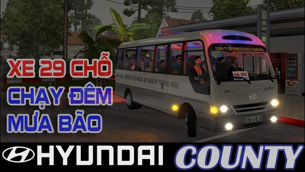 [Hyundai County 2017] Trải nghiệm Xe khách 29 chỗ chạy đêm trời mưa bão map Nông Thôn game ETS2