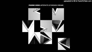 Phoebe Kiddo - I Tell You I