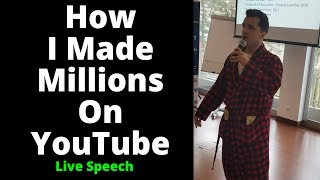 Live Speech: How I Made Millions Online On YouTube (Golden Nuggets!)