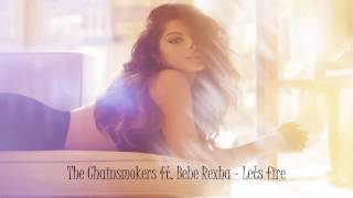 The Chainsmokers ft. Bebe Rexha - Lets Fire (New Song 2017)