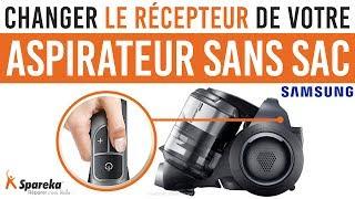 Comment changer le récepteur de votre aspirateur sans sac Samsung ?