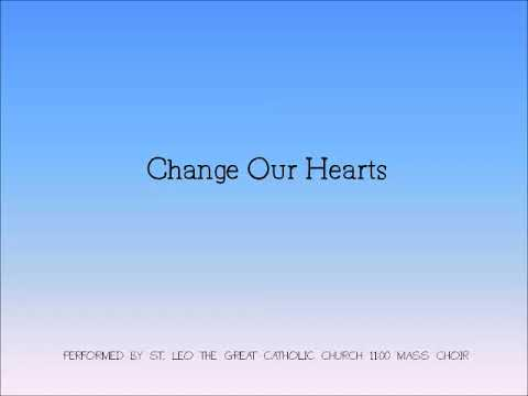St. Leo's Choir - Change Our Hearts