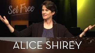 Set Free From What? - Alice Shirey