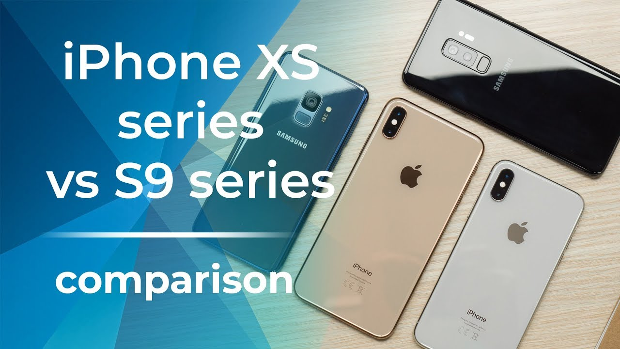 Apple iPhone XS / Max vs Samsung Galaxy S9 / S9+ - PhoneArena