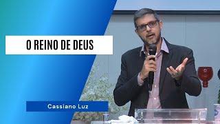 O REINO DE DEUS - Cassiano Luz