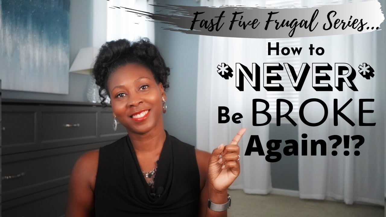 How to *NEVER* Be Broke Again⎟FRUGAL LIVING TIPS⎟Fast Five Frugal Series #7