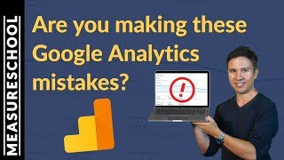 10 Google Analytics mistakes - Are you making these?