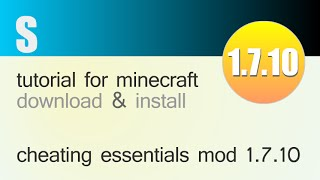 CHEATING ESSENTIALS MOD 1.7.10 minecraft - how to download and install (with forge)