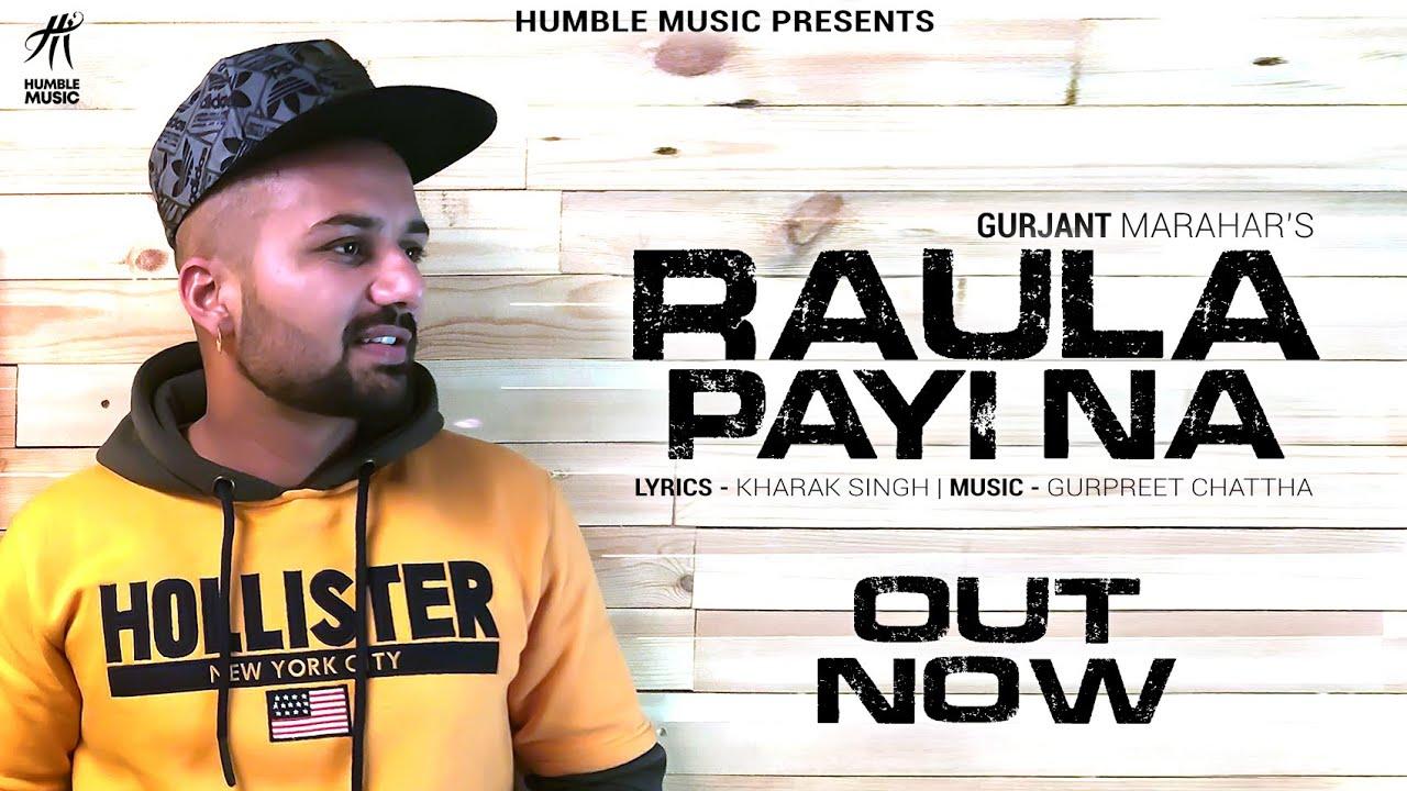 RAULA PAYI NA | GURJANT MARAHAR | HUMBLE MUSIC 2020