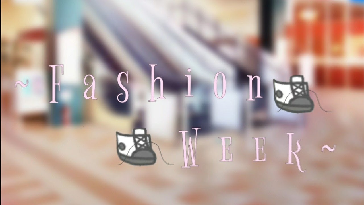 Fashion Week||Meme||Gachalife&Gachaclub