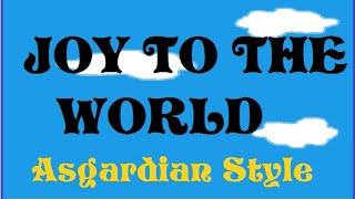 Joy to the World-Asgardian style-jeremiah was a bullfrog- Three Dog Night-version 2