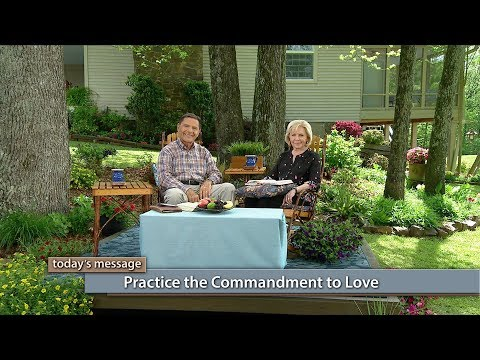 Practice the Commandment to Love with Kenneth and Gloria Copeland (Air Date 6-27-17)
