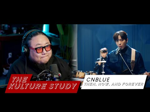 The Kulture Study: CNBLUE 'Then, Now and Forever' MV