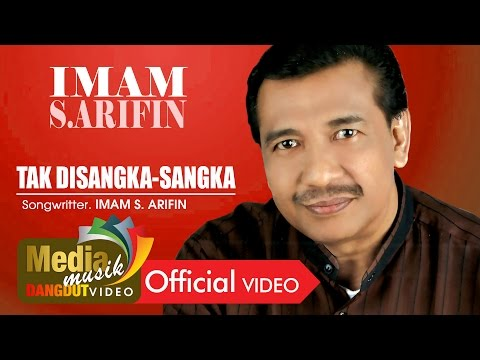 IMAM S. ARIFIN - TAK DISANGKA-SANGKA - Official Video