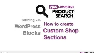 Building with WordPress Blocks and WooCommerce Product Search(, 2018-12-10T20:10:32.000Z)