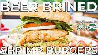 BEER BRINED SHRIMP BURGERS | The Starving Chef | Whole Foods Market 365