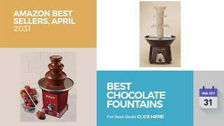 best chocolate fountains amazon best sellers april 2031
