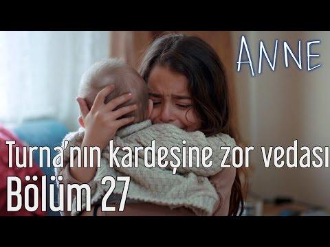 Anne 27. Bölüm - Turna'nın Kardeşine Zor Vedası letöltés
