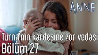 Anne 27 Blm - Turna39nn Kardeine Zor Vedas