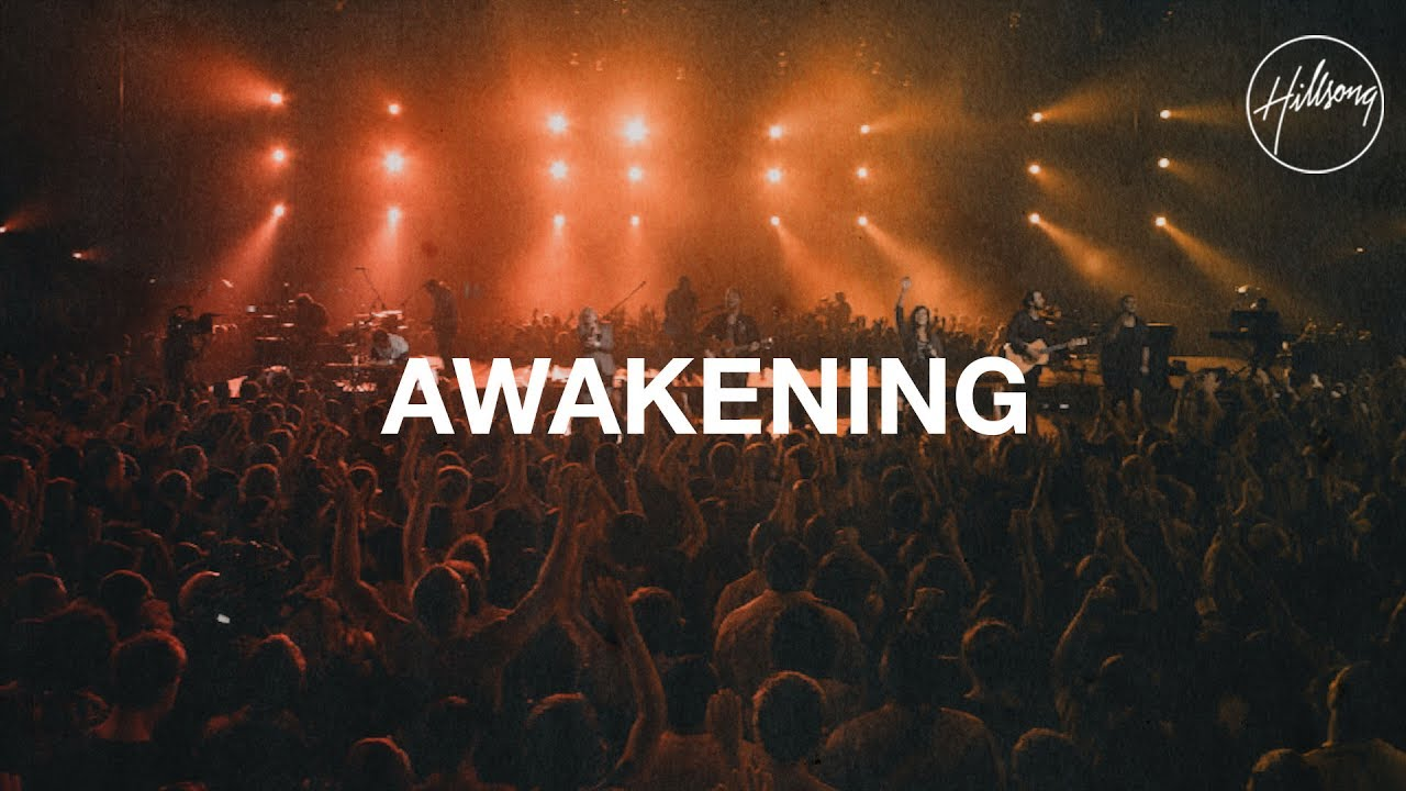 awakening hillsong worship youtube