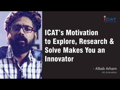 ICAT's Motivation to Explore, Research & Solve Makes You an Innovator - Mr. Albab, UG Animation