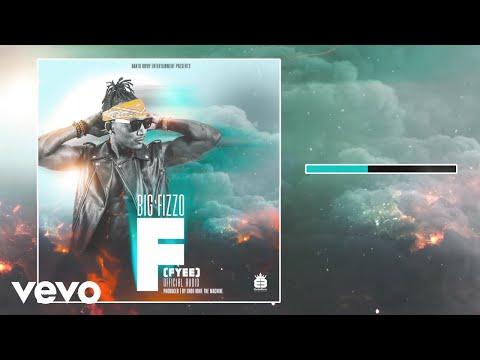 Big Fizzo - F (Fyee) (Official Audio)