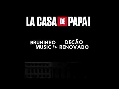 Bruninho Music feat Decão Renovado - La casa de Papai (Áudio Oficial)