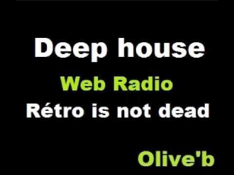 Deep house mix / Dj Olive'b Mix on web radio Mars 2013