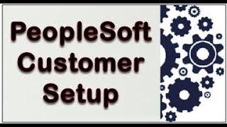 PeopleSoft Customer Setup