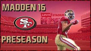 Madden 16 Franchise Mode: San Francisco 49ers | Preseason, Cuts & Fan Reaction?!?!