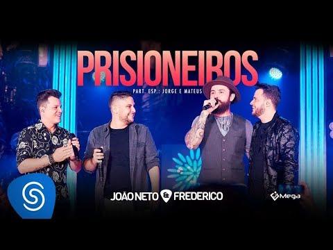 João Neto e Frederico -  Prisioneiros part. Jorge e Mateus ( DVD em Sintonia)