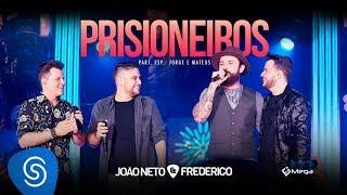 Baixar João Neto e Frederico - Prisioneiros part. Jorge e Mateus ( DVD em Sintonia)