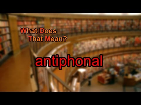 What does antiphonal mean?