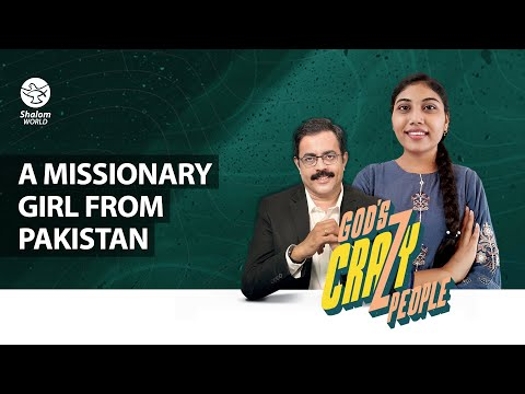 A Missionary Girl from Pakistan    Shahreen   God's Crazy People