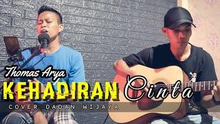 KEHADIRAN CINTA - THOMAS ARYA (COVER DADAN WIJAYA) Live Akustik Version