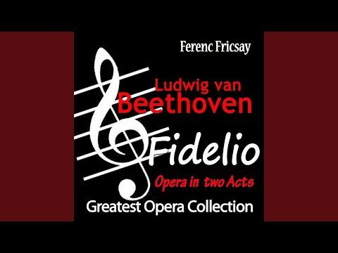 Fidelio, Op. 72, Act II: