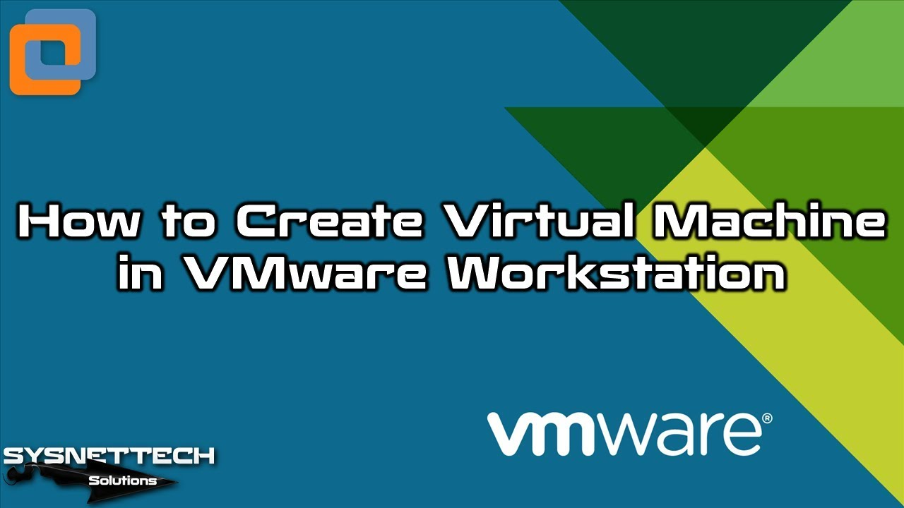 How to Create a New Virtual Machine in VMware Workstation 15 / 14 / 12 |  SYSNETTECH Solutions by SYSNETTECH Solutions