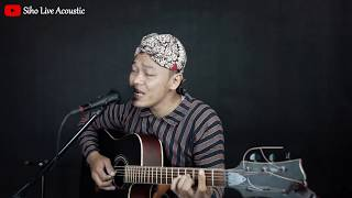 KANGEN NICKERIE - DIDI KEMPOT FEAT DORY || SIHO LIVE ACOUSTIC (COVER)