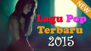 Lagu Indonesia Terbaru 2015 | Lagu Baru Populer