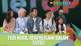 Video Fedi Nuril Berpoligami dalam SYTD 2 - MeleTOP Episod 225 [21.2.2017] download MP3, 3GP, MP4, WEBM, AVI, FLV September 2019