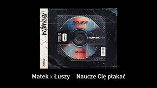 5. Matek x Łuszy - Nauczę Cię płakać CD1