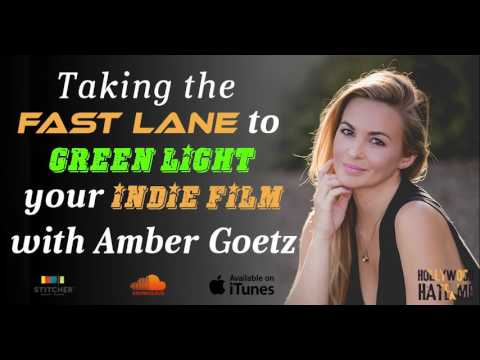 HHM 07: Taking the Fast Lane to Green Light your Indie Film W Amber Goetz