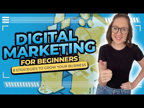 Digital Marketing For Beginners: 8 Strategies To Start With