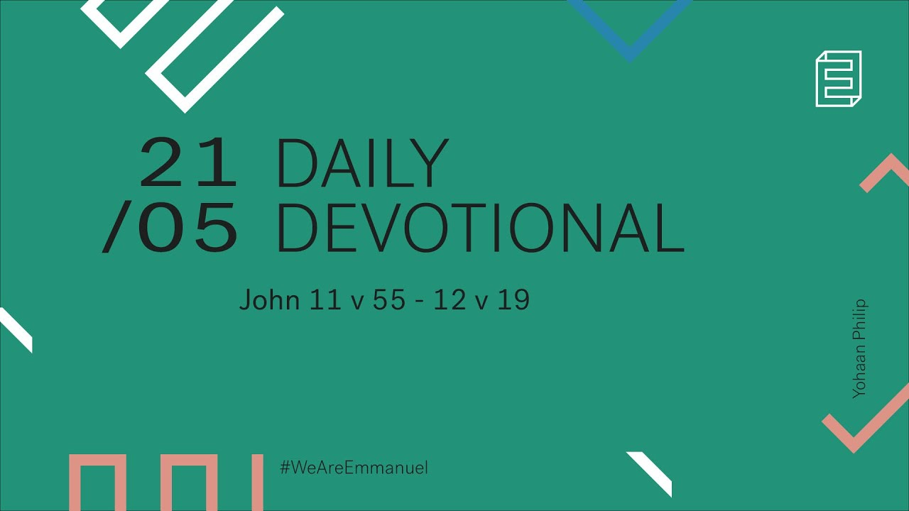 Daily Devotion with Yohaan Philip // John 11:55-12:19 Cover Image